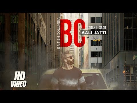 BC Aali Jatti (Music Video) Sarbjit Saab Ft. Jaz Buttar | Latest Punjabi Songs 2017