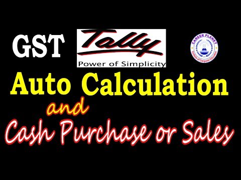 Tally ERP 9- GST Auto Tax Calculation and Cash Purchase or Sales Entries in Tally (Hindi) Part-11