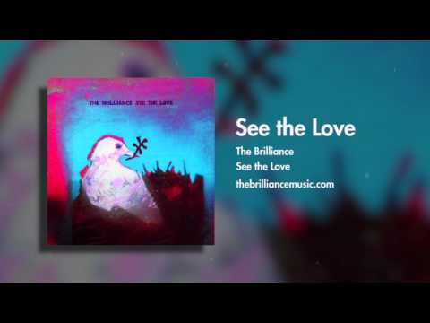 The Brilliance    See The Love  (Audio Only)