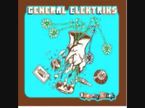 General Electrics - Take You Out Tonight