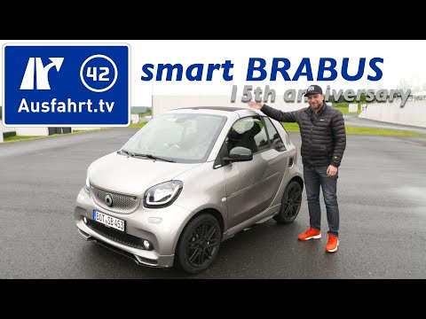 "2017 smart BRABUS ""15th anniversary edition"" - Kaufberatung, Test, Review"