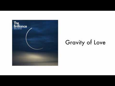 The Brilliance - Gravity of Love (Audio)