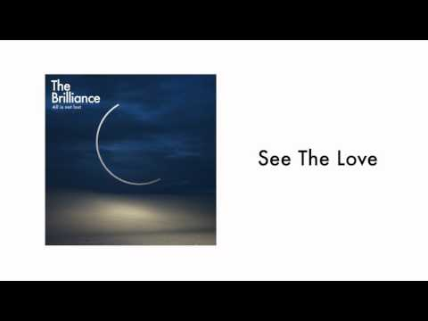 The Brilliance - See The Love (Audio)