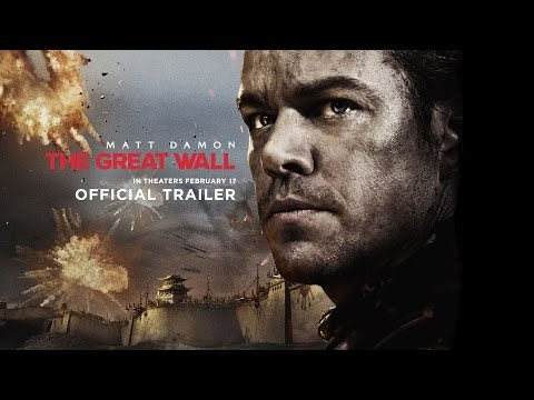 The Great Wall - Official Trailer - In Theaters February 2017 (HD)