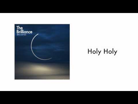 The Brilliance - Holy Holy (Audio)
