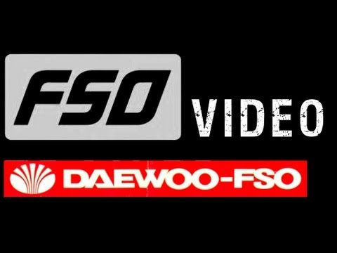 FSO-Daewoo Video