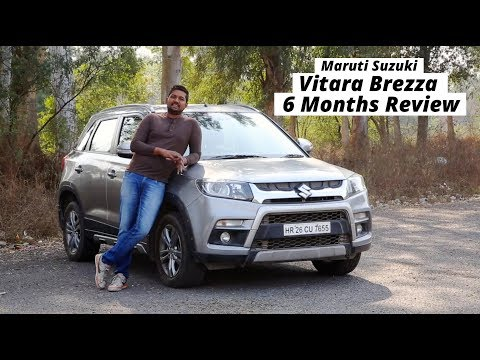 Maruti Suzuki Vitara Brezza 6 Months Review: Why It