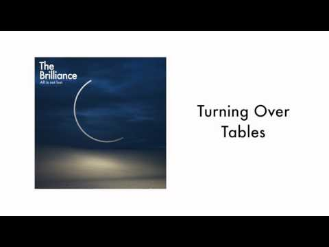 The Brilliance - Turning Over Tables (Audio)