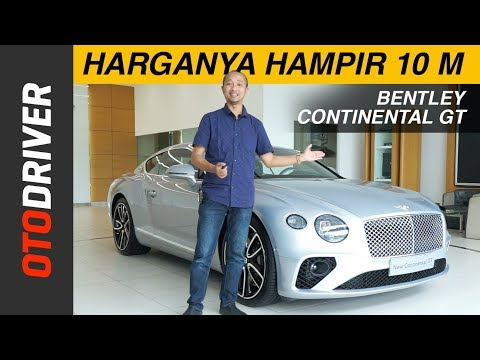 Bentley Continental GT W12 2018   First Impression Review Indonesia   OtoDriver