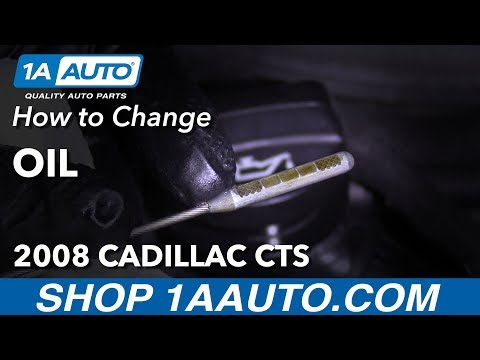 How to Change Oil 2008 Cadillac CTS