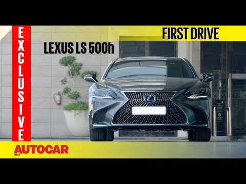 Lexus LS 500h | First Drive | Exclusive | Autocar India