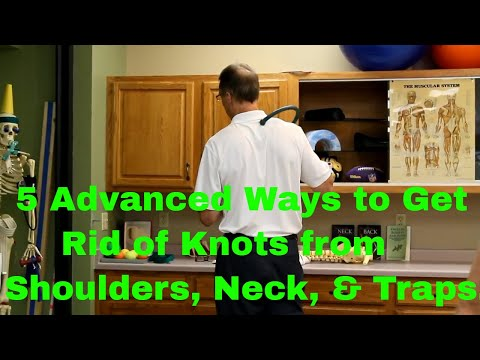 5 Advanced Ways to Get Rid of Knots (Shoulders, Neck, & Traps)-Stretches & Exercises