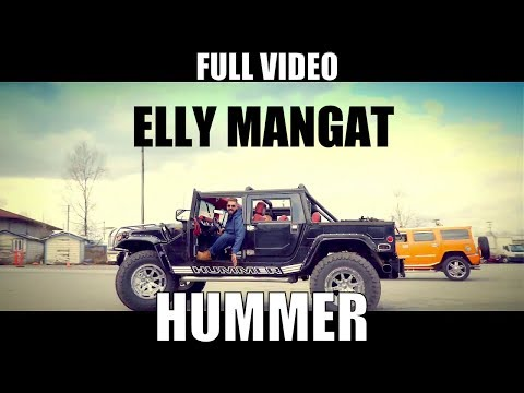 Hummer (Full Video) I Elly Mangat Ft. Karan Aujla I Harj Nagra I Latest punjabi song 2017