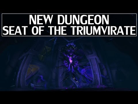 New 7.3 Dungeon Seat of the Triumvirate Preview